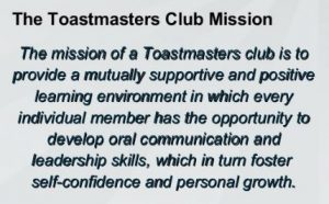 Club Mission ~ We provide a supportive and positive learning experience in which members are empowered to develop communication and leadership skills, resulting in greater self-confidence and personal growth.